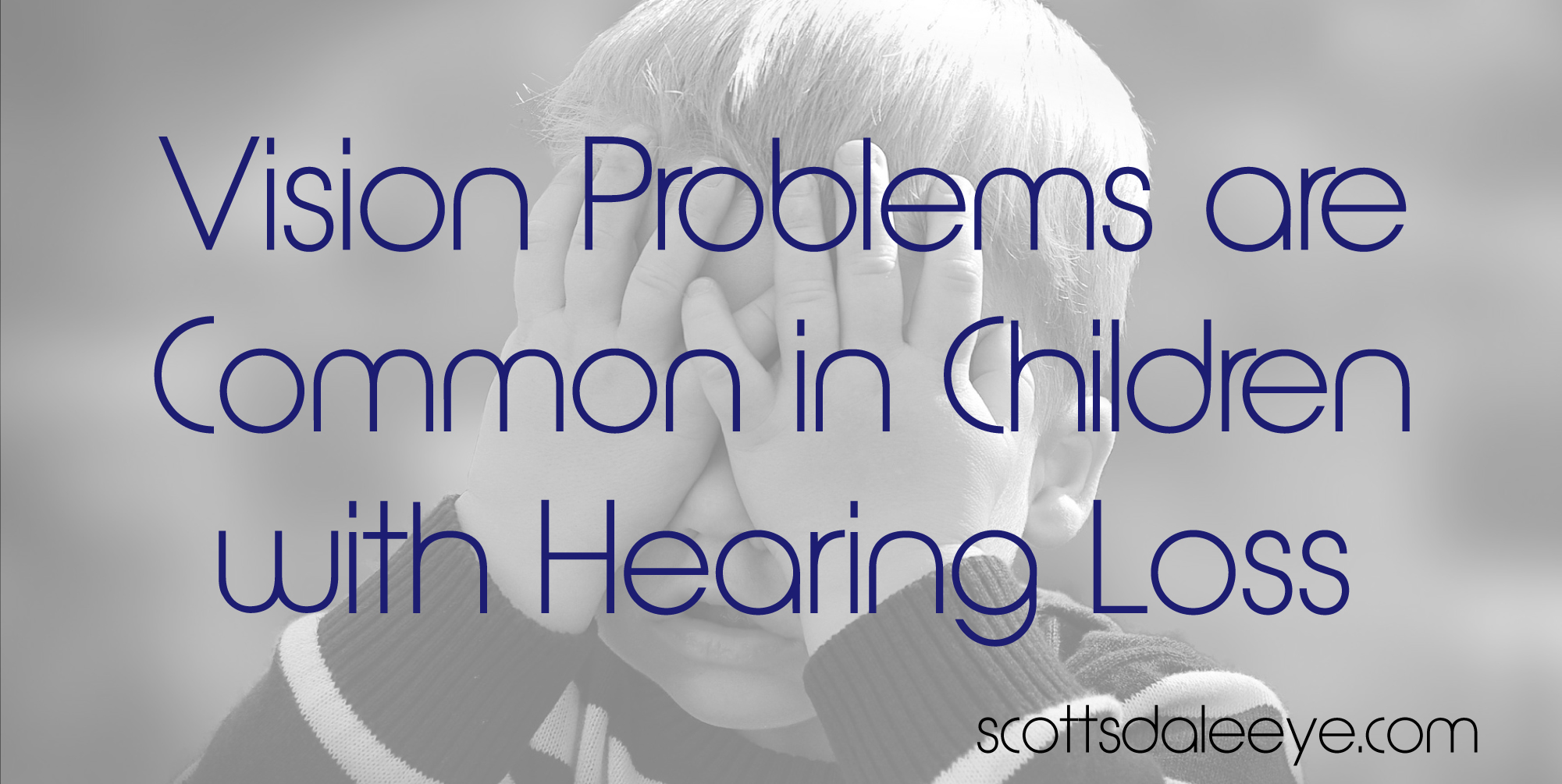 Vision Problems are Common in Children with Hearing Loss