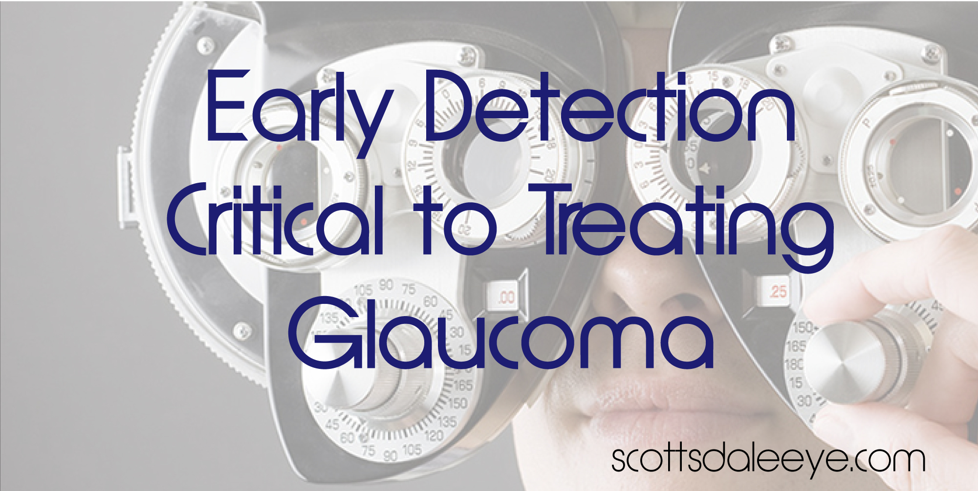Early Detection Critical to Treating Glaucoma