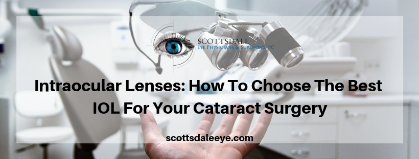 Intraocular lenses: Find The Best IOL For Your Cataract Surgery